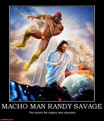 macho-man-randy-savage-randy-savage-rapture-canceled-demotivational-posters-1306076750