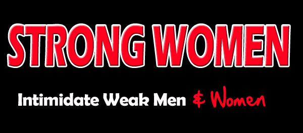 strong women intimidate weak men